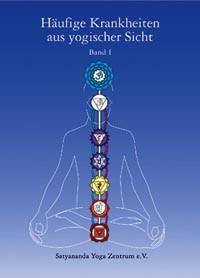 Häufige Krankheiten aus yogischer Sicht von Swami Prakashananda