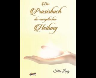 Praxisbuch der energetischen Heilung von Silke Lang