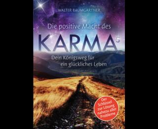 Die positive Macht des Karmas von Walter Baumgartner
