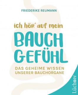 Ich hör' auf mein Bauchgefühl von Friederike Reumann