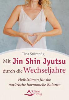 Mit Jin Shin Jyutsu durch die Wechseljahre von Tina Stümpig