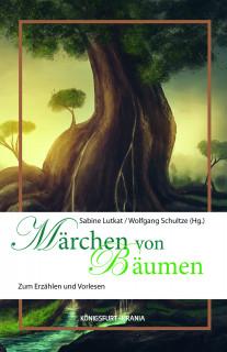 Märchen von Bäumen von Sabine Lutkat