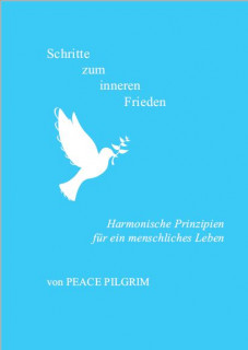 Schritte zum inneren Frieden von Peace Pilgrim