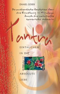 Tantra - Eintauchen in die absolute Liebe von Daniel Odier