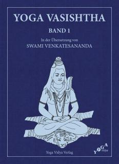 Voga Vasishtha - Band 1 von Swami Venkatesananda
