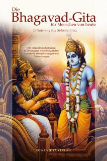 Die Bhagavad-Gita für Menschen von heute von Sukadev Bretz