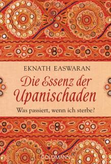 Die Essenz der Upanischaden von Eknath Easwaran