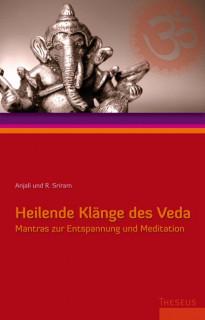 Heilende Klänge des Veda von Anjali und R. Sriram