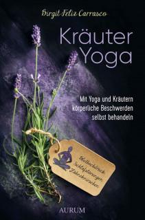 Kräuter Yoga von Birgit Feliz Carrasco