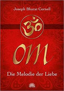 OM - Die Melodie der Liebe von Joseph Bharat Cornell