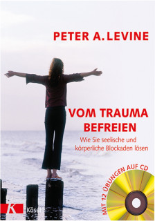 Vom Trauma befreien von Peter A. Levine