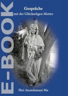 E-Book Gespräche mit der Glückseligen Mutter Shri Anandamayi Ma 1