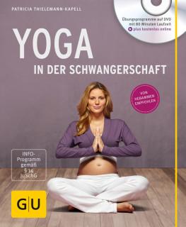 Yoga in der Schwangerschaft (+ DVD) von Patricia Thielemann-Kapell