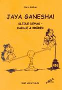 Jaya Ganesha - Kleine Devas, Kabale und Brüder