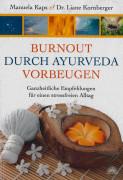 Burnout durch Ayurveda vorbeugen von Manuela Kaps und Liane Kornberger