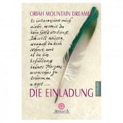 Die Einladung von Oriah Mountain Dreamer