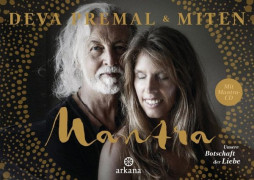 Mantra - unsere Botschaft der Liebe von Deva Premal und Miten