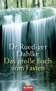 Das große Buch vom Fasten von Dr. Rüdiger Dahlke