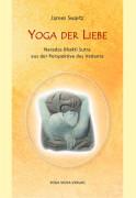 Yoga der Liebe von James Swartz