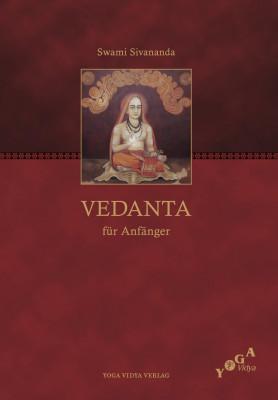 Vedanta für Anfänger von Swami Sivananda