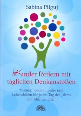 Kinder fördern mit täglichen Denkanstößen von Sabina Pilguj