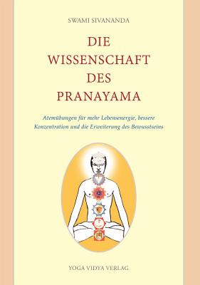 Die Wissenschaft des Pranayama von Swami Sivananda