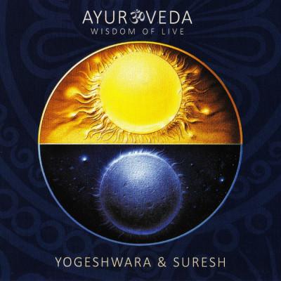 CD Yogeshwara & Suresh: Ayurveda - Wisdom of Live