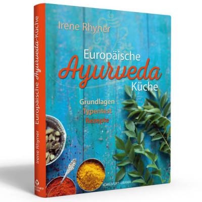 Europäische Ayurveda Küche von Irene Rhyner