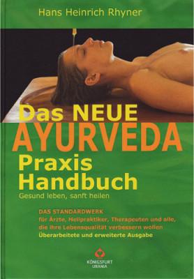 Das neue Ayurveda Praxis Handbuch von Hans H. Rhyner