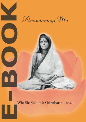 E-Book Anandamayi Ma - wie sie sich mir offenbarte