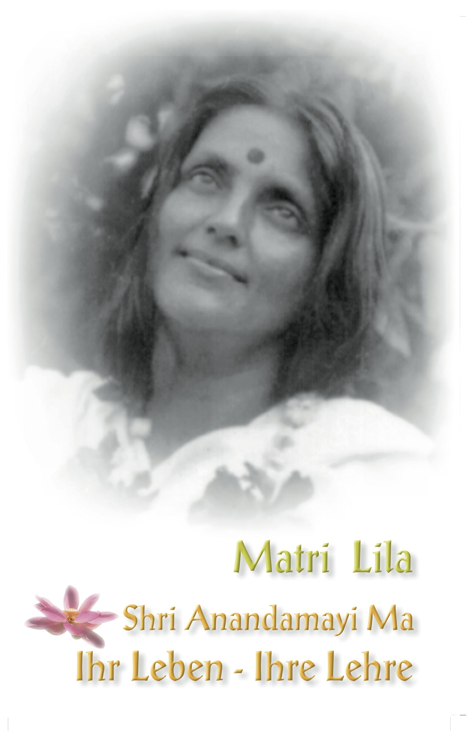bithika mukerji - matri lila - leben und lehre von anandamayi ma, Hause ideen