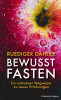 Bewusst fasten von Dr. Ruediger Dahlke