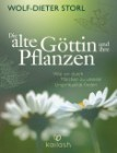 Die alte Göttin und ihre Pflanzen von Wolf-Dieter Storl