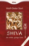 Shiva, der wilde gütige Gott von Wolf-Dieter Storl