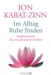Jon Kabat-Zinn ~ IM ALLTAG RUHE FINDEN