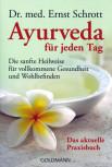 Ayurveda für jeden Tag von Dr. med. Ernst Schrott