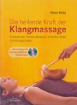 Die heilende Kraft der Klangmassage von Peter Hess