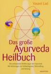 Vasant Lad - DAS GROSSE AYURVEDA HEILBUCH