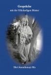 Gespräche mit der glückseligen Mutter Anandamayi Ma (1)