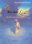 Neale Donald Walsch - ICH BIN DAS LICHT