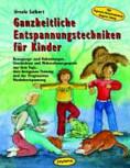 Ursula Salbert - GANZHEITLICHE ENTSPANNUNGSTECHNIK FÜR KINDER