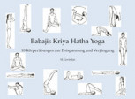 Babajis Kriya Hatha Yoga - 18 Körperübungen der Entspannung von Marshall Govindan