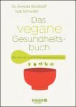 Das vegane Gesundheitsbuch von Dr. Annette Kerckhoff und Julia Schneider