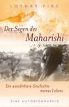 Der Segen des Maharishi von Lothar Pirc