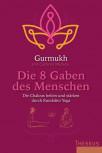 Die 8 Gaben des Menschen von Gurmukh