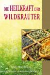 Die Heilkraft der Wildkräuter von Georg Marutschke