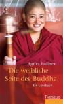 Die weibliche Seite des Buddha von Agnes Pollner