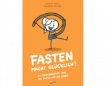 Fasten macht glücklich von Radana Kuny und Susanne Ratzer