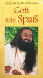 Gott liebt Spaß von H .H. Sri Sri Ravi Shankar