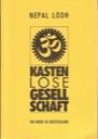 Kasten(lose) Gesellschaft - Ein Inder in Deutschland von Nepal Lodh